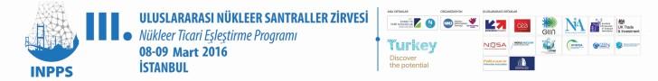 3. Uluslararası Nükleer Santraller Zirvesi - Nükleer Ticari Eşleştirme Programı | 08-09 Mart 2016 | İstanbul
